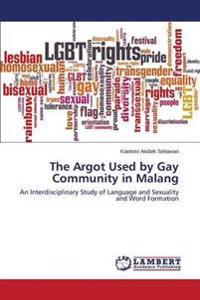 The Argot Used by Gay Community in Malang