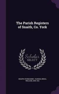 The Parish Registers of Snaith, Co. York