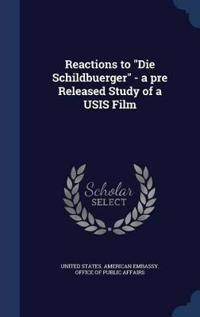 Reactions to Die Schildbuerger - A Pre Released Study of a Usis Film