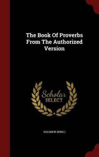 The Book of Proverbs from the Authorized Version