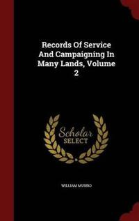 Records of Service and Campaigning in Many Lands; Volume 2