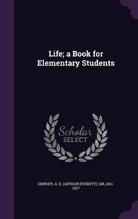 Life; A Book for Elementary Students