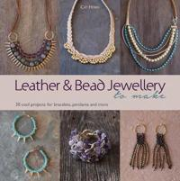 Leather and bead jewellery to make - 30 cool projects for bracelets, pendan