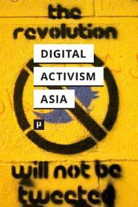 Digital Activism in Asia Reader