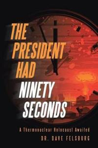 The President Had Ninety Seconds