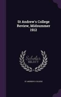 St Andrew's College Review, Midsummer 1912