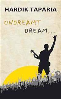 Undreamt Dream . . .