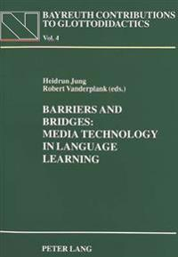 Barriers and Bridges: Media Technology in Language Learning: Proceedings of the 1993 Cetall Symposium on the Occasion of the 10th Aila World Congress