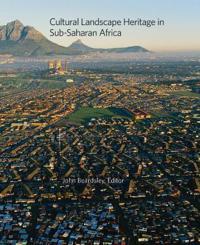 Cultural Landscape Heritage in Sub-Saharan Africa