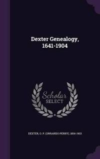 Dexter Genealogy, 1641-1904