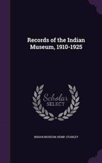 Records of the Indian Museum, 1910-1925