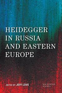 Heidegger in Russia and Eastern Europe