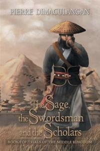 The Sage, the Swordsman and the Scholars