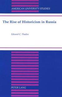 The Rise of Historicism in Russia