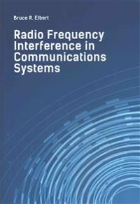 Radio Frequency Interference in Communications Systems
