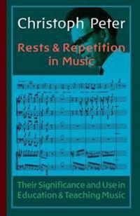 Rests and Repetition in Music