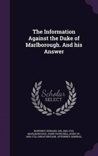 The Information Against the Duke of Marlborough. and His Answer