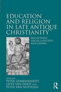 Education and Religion in Late Antique Christianity