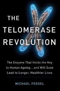 Telomerase revolution - the story of the scientific breakthrough that holds