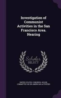 Investigation of Communist Activities in the San Francisco Area. Hearing