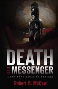 Death of a Messenger: A Koa Kane Hawaiian Mystery