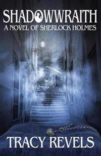 Shadowwraith: A Novel of Sherlock Holmes