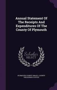Annual Statement of the Receipts and Expenditures of the County of Plymouth