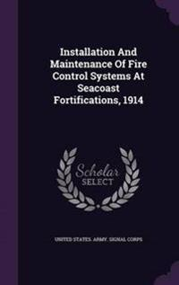 Installation and Maintenance of Fire Control Systems at Seacoast Fortifications, 1914