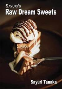 Sayuri's Raw Dream Sweets