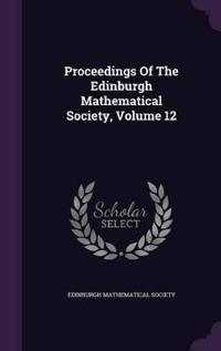 Proceedings of the Edinburgh Mathematical Society, Volume 12