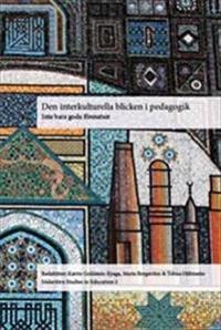 Den interkulturella blicken i pedagogik : Inte bara goda föresatser