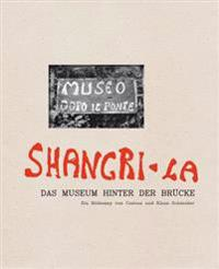 Shangri-La: The Museum Beyond the Bridge