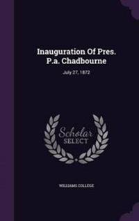 Inauguration of Pres. P.A. Chadbourne