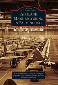 Airplane Manufacturing in Farmingdale