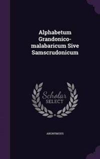 Alphabetum Grandonico-Malabaricum Sive Samscrudonicum
