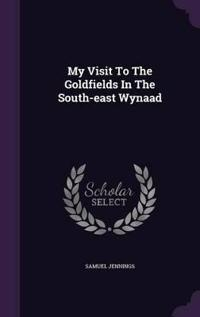 My Visit to the Goldfields in the South-East Wynaad