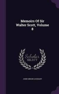 Memoirs of Sir Walter Scott, Volume 8