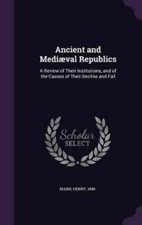 Ancient and Mediaeval Republics