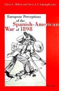 European Perceptions of the Spanish-American War of 1898