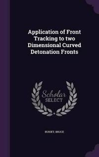 Application of Front Tracking to Two Dimensional Curved Detonation Fronts