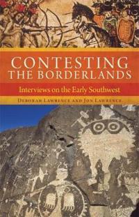 Contesting the Borderlands: Interviews on the Early Southwest
