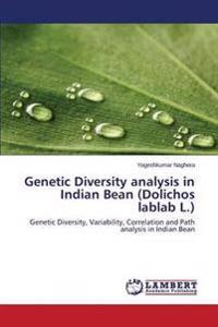 Genetic Diversity Analysis in Indian Bean (Dolichos Lablab L.)