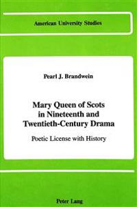 Mary Queen of Scots in Nineteenth and Twentieth-Century Drama