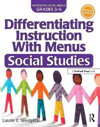 Differentiating Instruction with Menus: Social Studies (2nd Ed.): Advanced Level Menus Grades 3-5