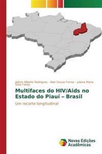 Multifaces Do HIV/AIDS No Estado Do Piaui - Brasil
