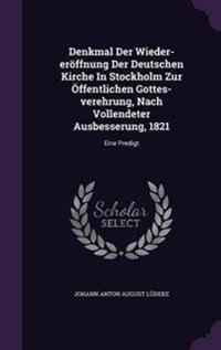 Denkmal Der Wieder-Eroffnung Der Deutschen Kirche in Stockholm Zur Offentlichen Gottes-Verehrung, Nach Vollendeter Ausbesserung, 1821