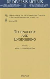 Technology and Engineering: Proceedings of the Xxth International Congress of History of Science (Liege, 20-26 July 1997) Vol. VII