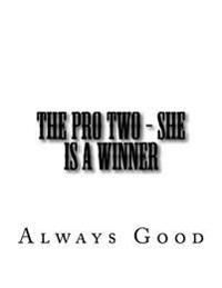 The Pro Two - She Is a Winner