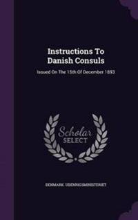 Instructions to Danish Consuls