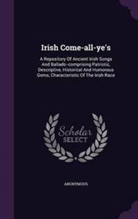 Irish Come-All-Ye's
